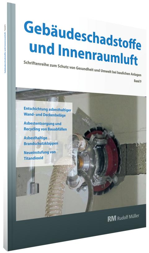 Gebäudeschadstoffe und Innenraumluft, Band 9 (3D/tif)