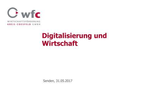 Digitalisierung und Wirtschaft - Vortrag von Dr. Jürgen Grüner • wfc Wirtschaftsförderung Kreis Coesfeld GmbH