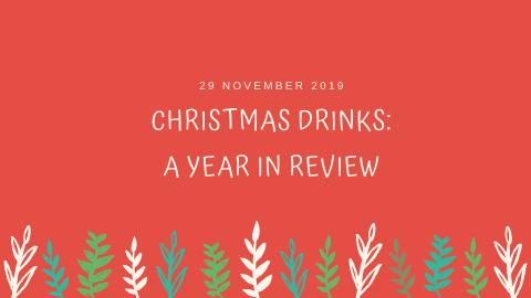 Gentle reminder: Christmas Drinks – a Year in Review