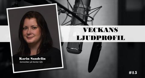 Veckans ljudprofil - Karin Sandelin