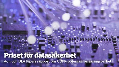 Priset för datasäkerhet - Aon och DLA Piper granskar  GDPR-böternas försäkringsbarhet