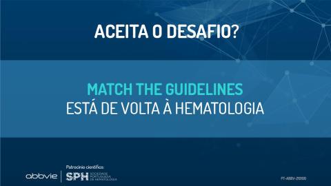 MatcH the Guidelines regressa para promover o conhecimento das orientações clínicas na Hematologia