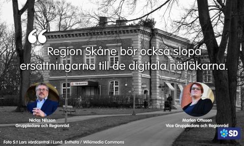 Region Skåne bör också slopa ersättningen till de digitala nätläkarna
