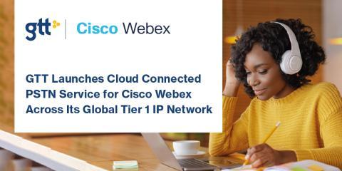 GTT lanserar Cloud Connected PSTN-tjänst för Cisco Webex över sitt globla Tier 1 IP-nätverk