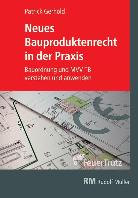 Neues Bauproduktenrecht in der Praxis (FeuerTrutz) 2D/tif