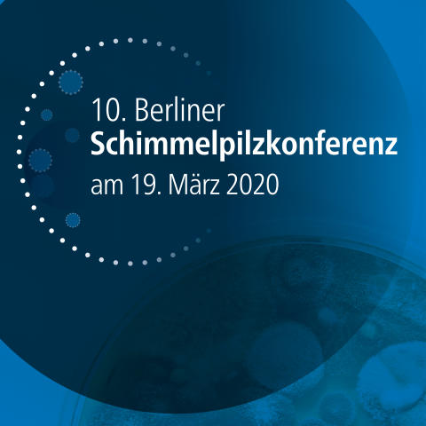 10. Berliner Schimmelpilzkonferenz