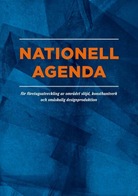 Nationell agenda för företagsutveckling av området slöjd, konsthantverk och småskalig designproduktion.