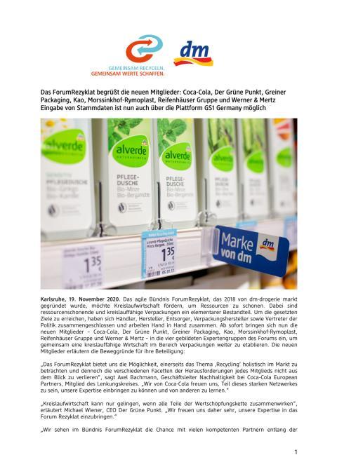 Das ForumRezyklat begrüßt die neuen Mitglieder: Coca-Cola, Der Grüne Punkt, Greiner Packaging, Kao, Morssinkhof-Rymoplast, Reifenhäuser Gruppe und Werner & Mertz Eingabe von Stammdaten ist nun auch über die Plattform GS1 Germany möglich