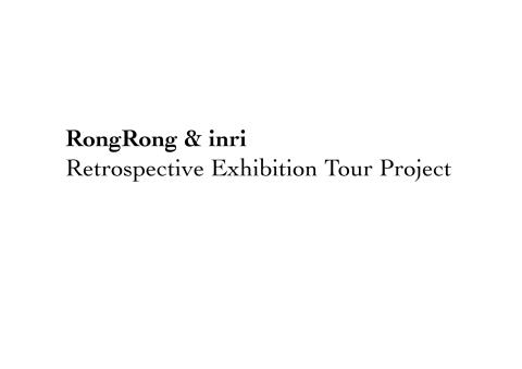 RongRong & inri Exhibition Tour information