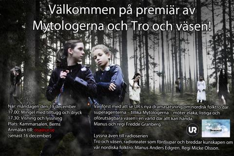 Välkommen på premiär av Mytologerna och Tro och väsen på Berns 19 december