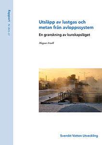 SVU-rapport 2013-11: Utsläpp av lustgas och metan från avloppssystem – en granskning av kunskapsläget (Avlopp & Miljö)