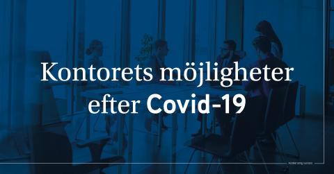 Kontorets möjligheter efter Covid-19