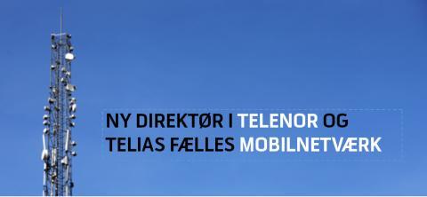 Telia og Telenors fælles mobilnetværk henter ny direktør