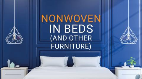 Why is nonwoven replacing fabrics in beds and furniture?