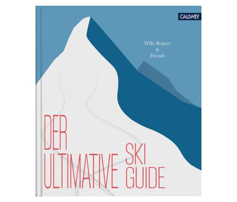The ultimate ski guide by Willy Bogner and Friends