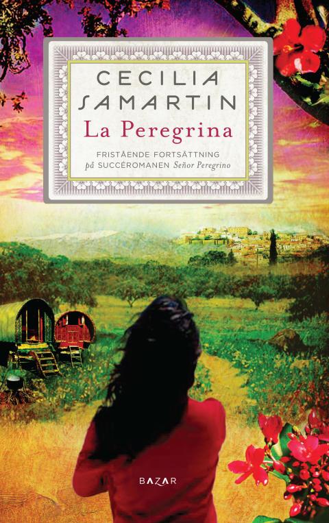 La Peregrina – ny roman av Sverigeaktuella Cecilia Samartin