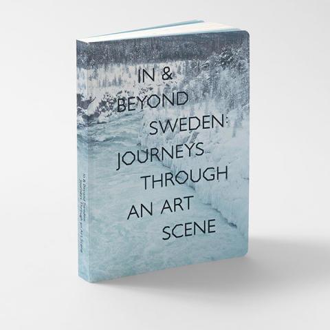 IN & BEYOND SWEDEN: På resa genom en konstscen