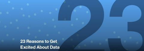 IBM discuss why you should be getting excited about Data.....23 reasons to be exact.