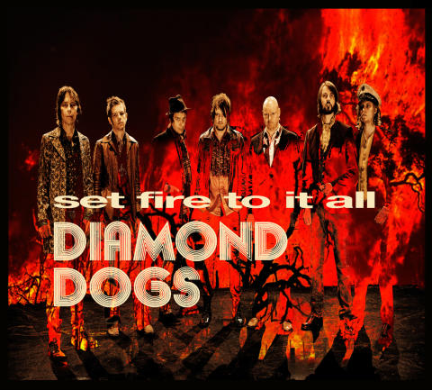 DIAMOND DOGS - Set Fire To It All - Nytt album ute 9/3!
