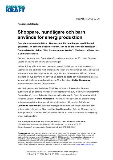Shoppare, hundägare och barn används för energiproduktion