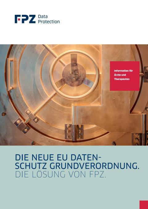 Die neue EU-Datenschutzgrundverordnung - Die Lösung von FPZ für Ärzte und Therapeuten