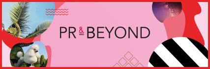 PR & Beyond
