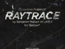 Raytrace by Benjamin Hubert från LAYER för Dekton.