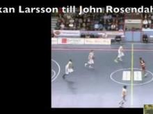 Håkan Larsson till John Rosendahl