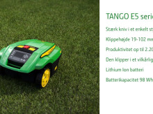 Den nye TANGO E5 serie II er designet til at gøre livet lettere for dig. Betjeningen og teknologien er så logisk, at det ingen tid tager, før du er klar til at klippe. Eller rettere, at kigge på mens TANGO klarer det for dig!
