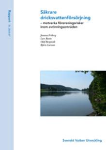 SVU-rapport: Säkrare dricksvattenförsörjning – motverka föroreningsrisker inom avrinningsområden (dricksvatten)