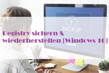 Registry sichern & wiederherstellen [Windows 10]