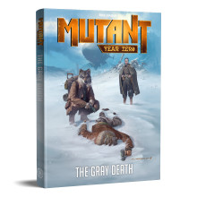 Epic campaign for Mutant: Year Zero revealed in the Elysium Kickstarter - The Gray Death