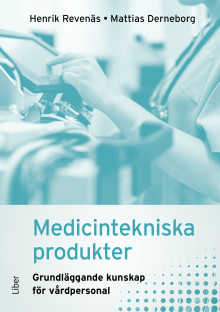 Medicintekniska produkter - grundläggande kunskap för vårdpersonal