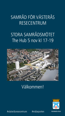 Pressinbjudan: Välkommen till stora samrådsmötet för Västerås resecentrums detaljplan