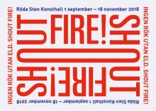 Höstvernissage på Röda Sten Konsthall: Ingen rök utan eld. Shout Fire!