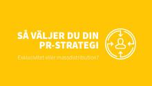 Så väljer du din PR-strategi