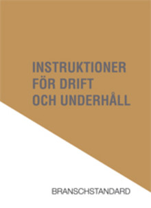 """Ny utgåva av """"Instruktioner för drift och underhåll"""":  Branschstandard för drift och underhåll aktualiserad och mer detaljerad"""