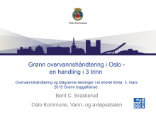 Temamøte overvann - Håndtering av overflatevann - Bent Christen Braskerud, Oslo kommune