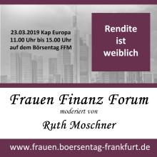 Frauen investieren erfolgreich, aber insgesamt zu selten! - Frauen Finanz Forum am 23.03.2019 in Frankfurt