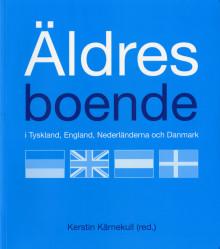 """""""Äldres boende i Tyskland, England, Nederländerna och Danmark""""  – ny bok med innovativa lösningar"""