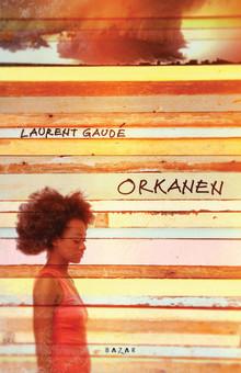 Orkanen av prisbelönte Laurent Gaudé
