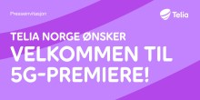 Presseinvitasjon: Telia Norge ønsker velkommen til 5G-premiere