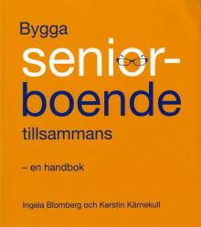 """Ny bok: """"Bygga seniorboende tillsammans – en handbok"""""""