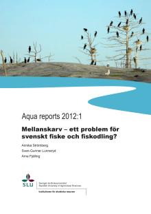 Aqua reports 2012:1: Mellanskarv – ett problem för svenskt fiske och fiskodling?