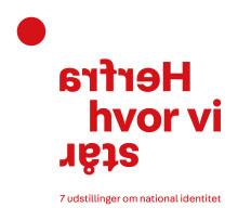 Herfra hvor vi står – 7 jyske museer, 7 udstillinger: Hvad betyder national identitet i en globaliseret tidsalder?