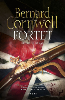 Fortet – nytt storverk av den historiska romanens mästare Bernard Cornwell