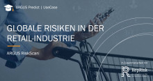 ARGUS Predict RiskScan - Globale Risiken in der Retail-Industrie
