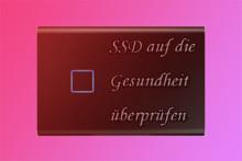 Top 8 Tools zum SSD-Überprüfen auf Leistung und Gesundheit