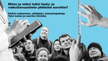 Heikki Lukkarinen: Miten ja miksi tulisi laatu- ja vaikuttavuustieto yhdistää euroihin?