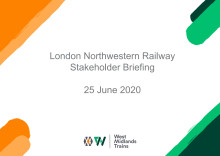 London Northwestern Railway: Stakeholder Briefing - June 2020